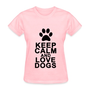 Keep Calm And Love Dogs - Women's T-Shirt