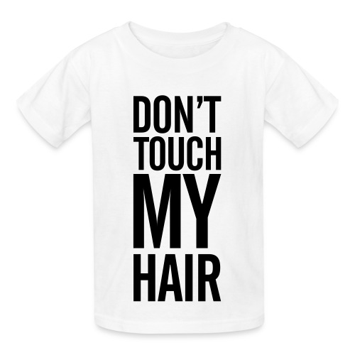 Don't Touch My Hair - Kids' T-Shirt