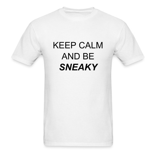 Keep Calm And Be Sneaky - Men's T-Shirt