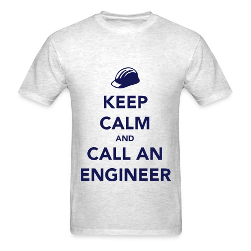 Keep Calm And Call An Engineer - Men's T-Shirt