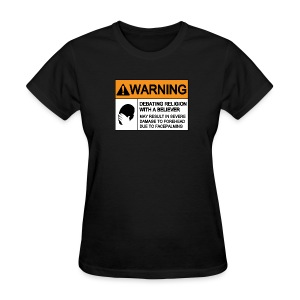 (religion) WARNING FACEPALMING - Women's T-Shirt