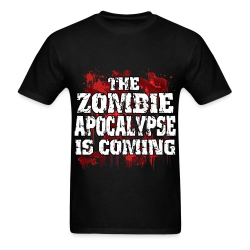 The Zombie Apocalypse is coming - Men's T-Shirt