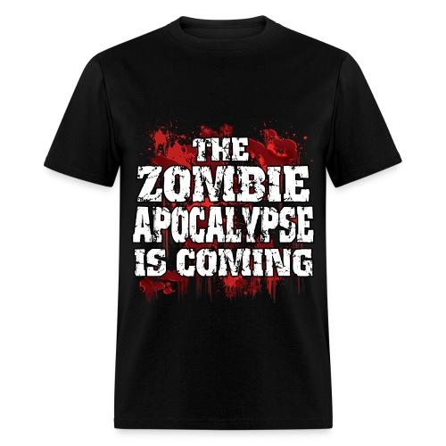 The Zombie Apocalypse is coming - Men's T-Shirt