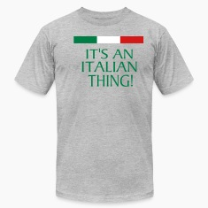 IT'S AN ITALIAN THING! T-Shirts