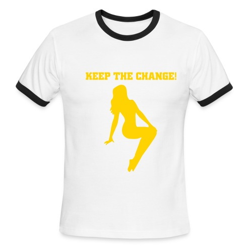 Keep the change t! - Men's Ringer T-Shirt