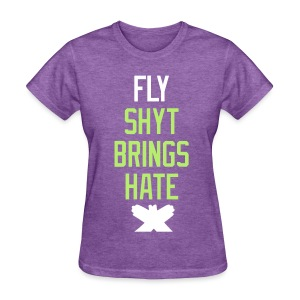 fly hate - Women's T-Shirt