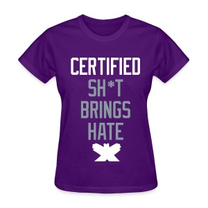 Certified hate - Women's T-Shirt