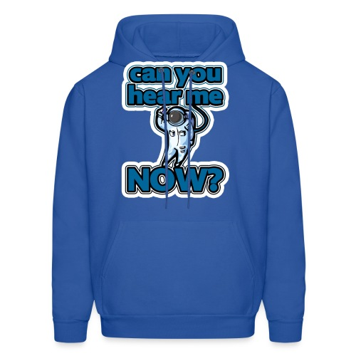 Can You Hear Me Now Hoodie - Men's Hoodie