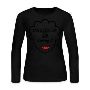 Natural & Loving It Womens T Shirt - Women's Long Sleeve Jersey T-Shirt