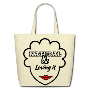 Natural & Loving It Tote Bag - Eco-Friendly Cotton Tote