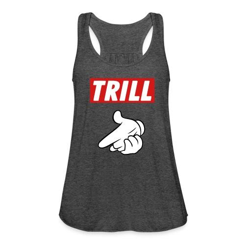 TRILL womens Tank - Women's Flowy Tank Top by Bella
