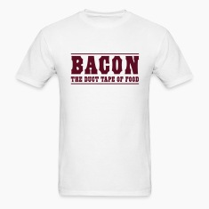 Bacon is the duct tape of food T-Shirts