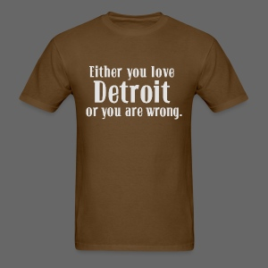 Detroit or Wrong - Men's T-Shirt