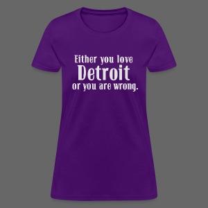Detroit or Wrong - Women's T-Shirt