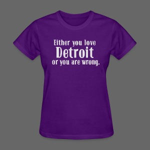 Detroit or Wrong - Women's T-Shirt