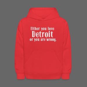 Detroit or Wrong - Kids' Hoodie