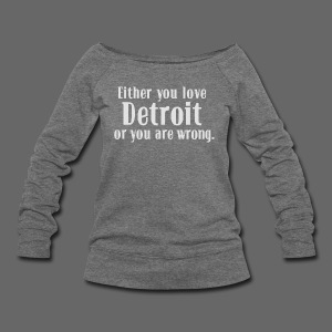 Detroit or Wrong - Women's Wideneck Sweatshirt