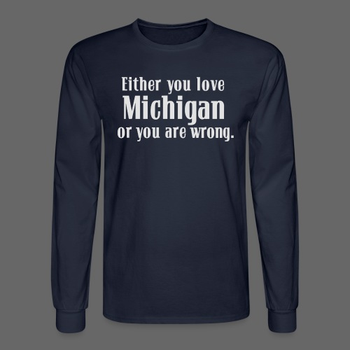 Michigan or Wrong - Men's Long Sleeve T-Shirt