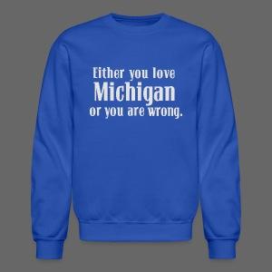 Michigan or Wrong - Crewneck Sweatshirt