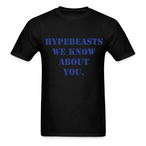 hypebeasts - Men's T-Shirt