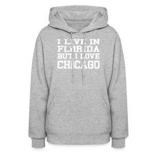Live Florida Love Chicago - Women's Hoodie