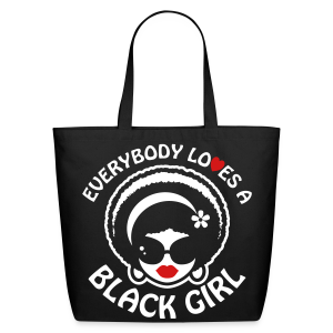 Everybody Loves A Black Girl Large Tote Bag - Eco-Friendly Cotton Tote