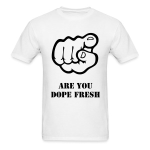 Mens Are You Dope Fresh Black And White - Men's T-Shirt