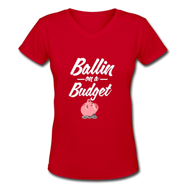 Ballin Ona Budget V-Neck T-Shirt