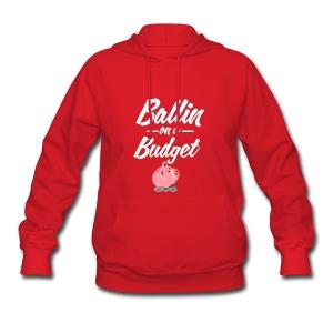 Ballin Ona Budget Hoodie - Women's Hoodie