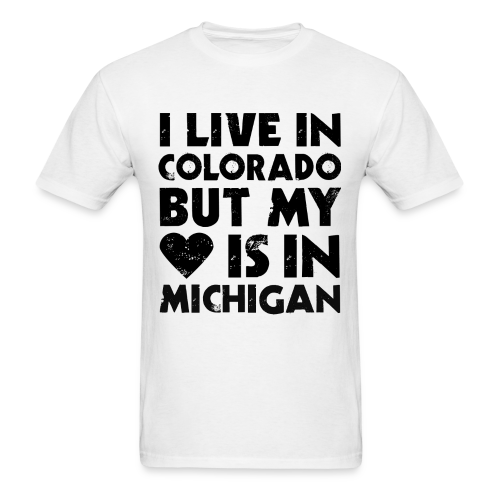 I LIVE IN COLORADO BUT MY HEART IS IN DETROIT - Men's T-Shirt