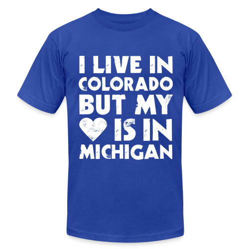 I LIVE IN COLORADO BUT MY HEART IS IN MICHIGAN_white - Men's  Jersey T-Shirt
