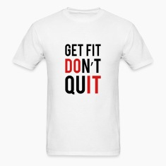Get Fit Don't Quit T-Shirts