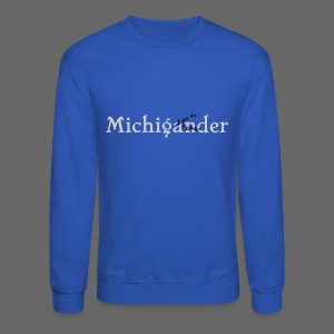 Michigander - Crewneck Sweatshirt