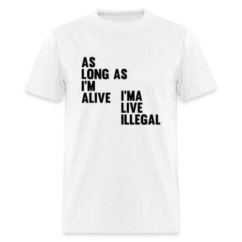 As Long As I'm Alive - Men's T-Shirt