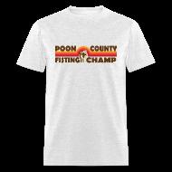 T-Shirts ~ Men's T-Shirt ~ Poon County Fisting Champ