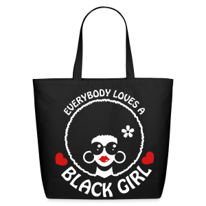 Everybody Loves A Black Girl Tote Bag Version 3 - Eco-Friendly Cotton Tote