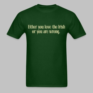 Love The Irish or You're Wrong - Men's T-Shirt