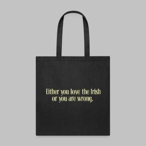 Love The Irish or You're Wrong - Tote Bag