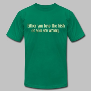 Love The Irish or You're Wrong - Men's T-Shirt by American Apparel