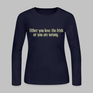 Love The Irish or You're Wrong - Women's Long Sleeve Jersey T-Shirt
