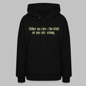 Love The Irish or You're Wrong - Women's Hoodie