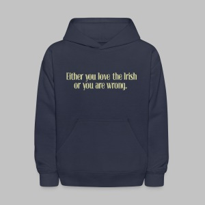 Love The Irish or You're Wrong - Kids' Hoodie