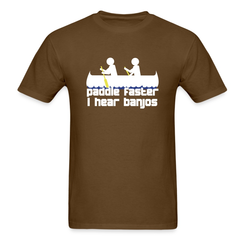 Paddle faster i hear banjos vector 3 t shirt spreadshirt for I hear banjos t shirt