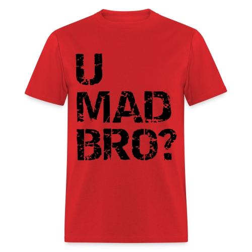 Y U RAGE BRO? - Men's T-Shirt