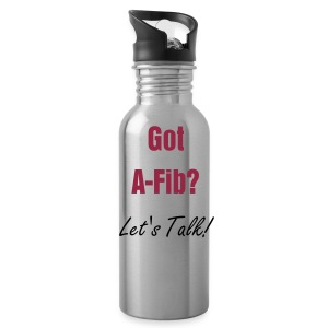 Got A-Fib? Let's Talk!^ - Water Bottle