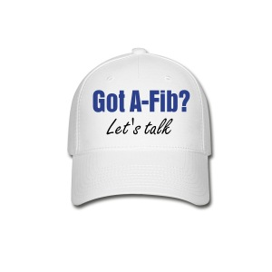 Got A-Fib? Let's Talk^ - Baseball Cap