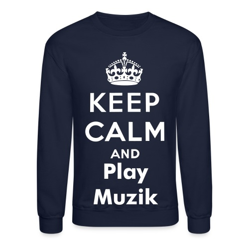 Keep Calm and Play Music  - Crewneck Sweatshirt