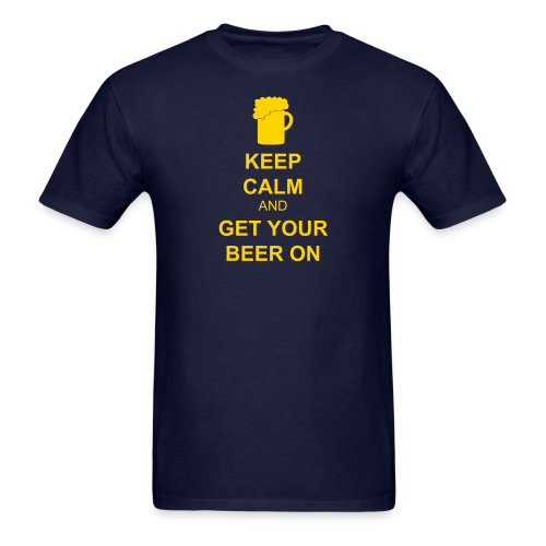 Keep Calm Get Your Beer On Men's T-Shirt - Men's T-Shirt