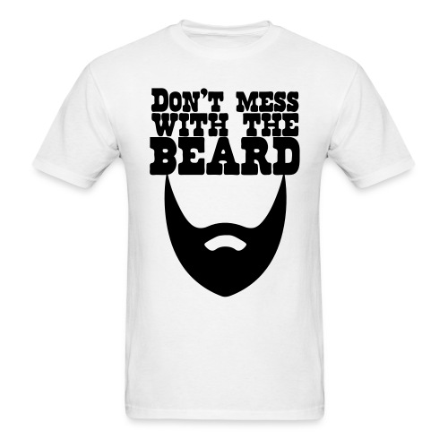 Don't Mess With the Beard - Men's T-Shirt