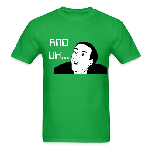 And UH famous quote Tee! - Men's T-Shirt